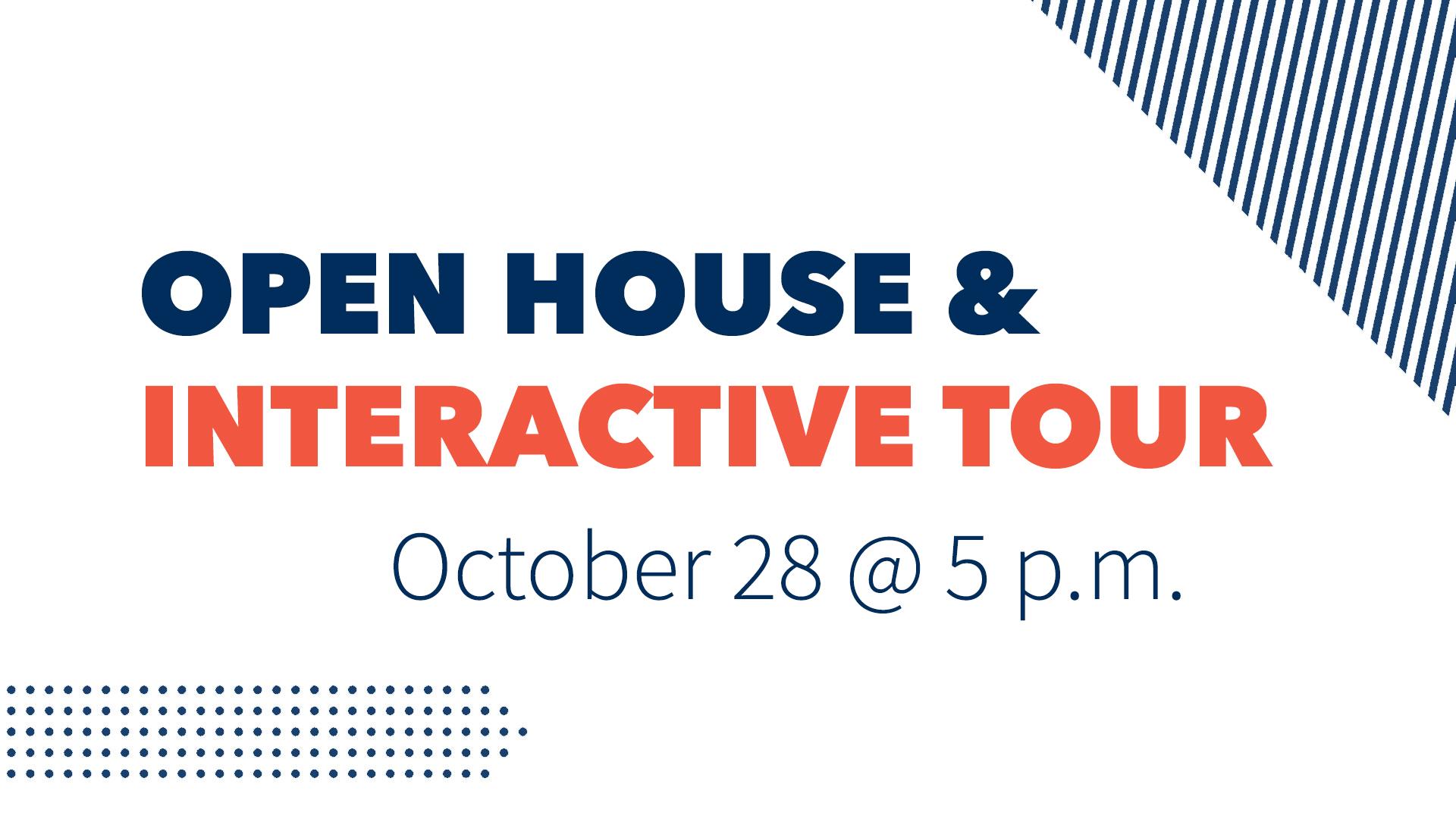 Open House & Interactive Tour