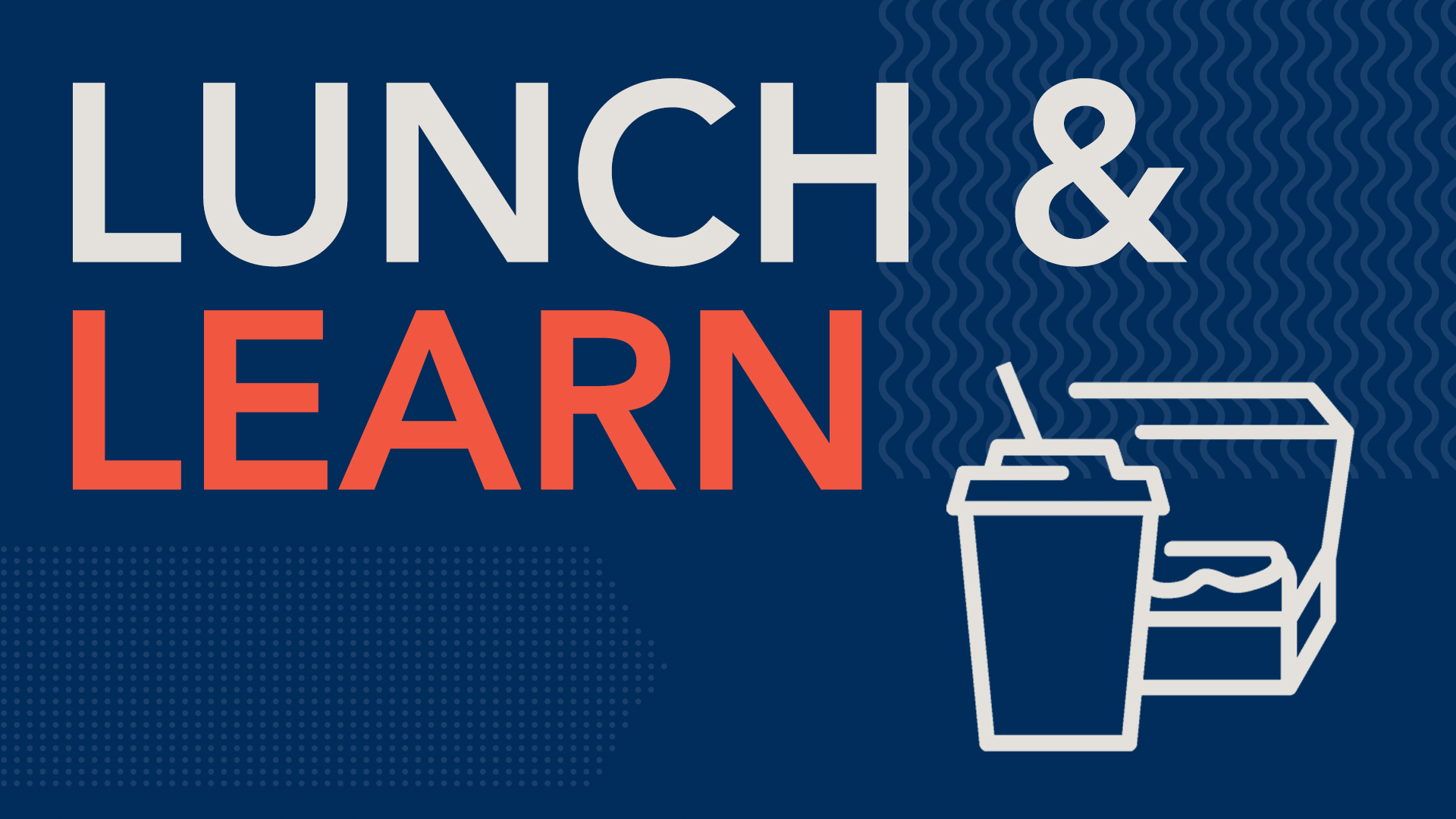 "Text Reads: ""Lunch & Learn"""