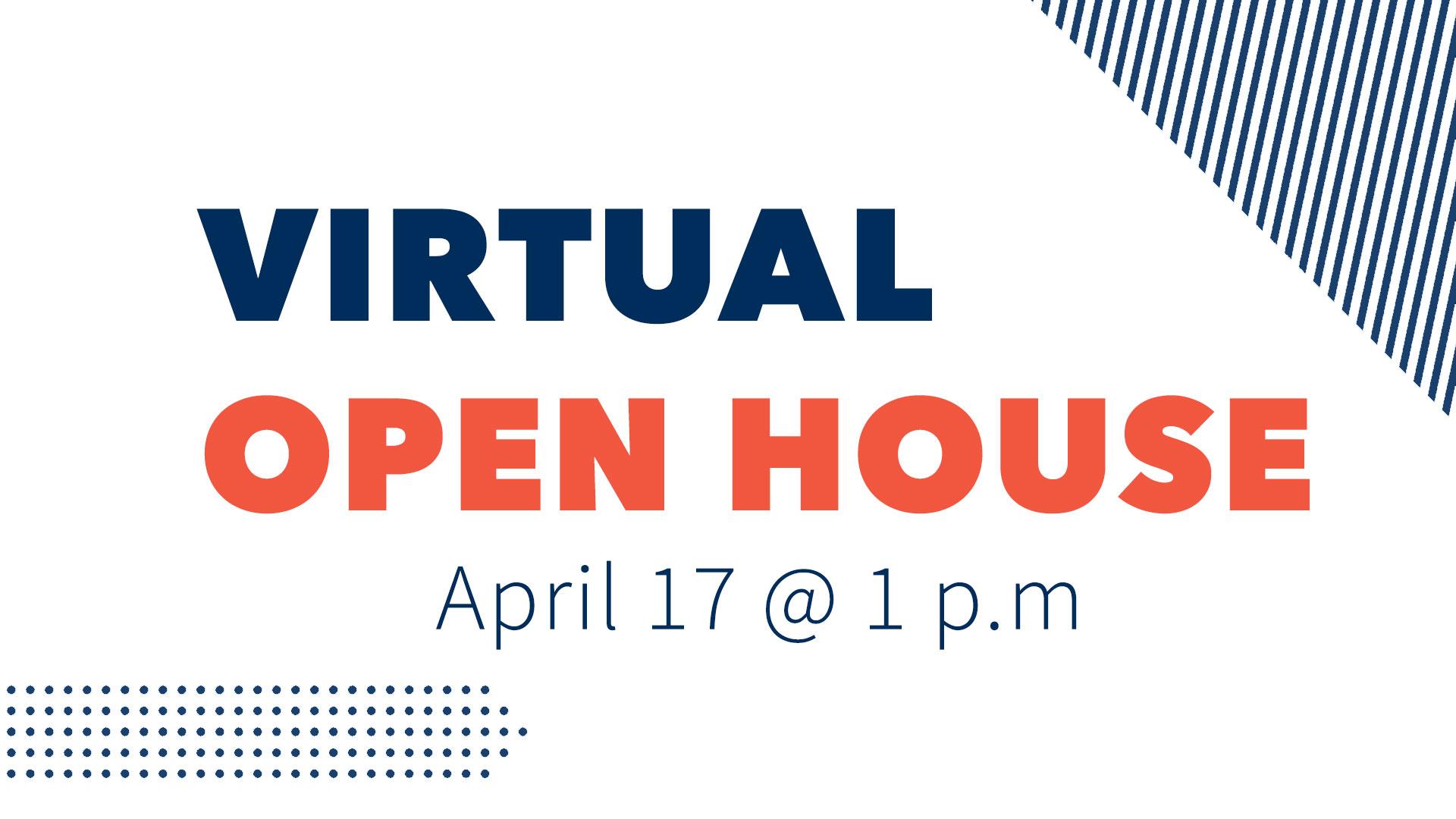 "Text reads: ""Virtual Open House April 17 @ 1 p.m."""
